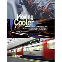Moving Cooler: Surface Transportation and Climate Change (English Edition)