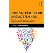 Content-Based Foreign Language Teaching: Curriculum and Pedagogy for Developing Advanced Thinking and Literacy Skills (English Edition)