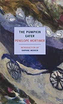 """The Pumpkin Eater (New York Review Books Classics) (English Edition)"",作者:[Mortimer, Penelope]"