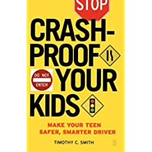 Crashproof Your Kids: Make Your Teen a Safer, Smarter Driver (English Edition)
