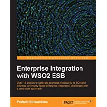 Enterprise Integration with WSO2 ESB (English Edition)
