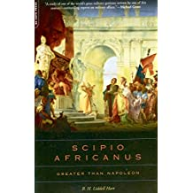 Scipio Africanus: Greater Than Napoleon (English Edition)