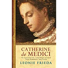 Catherine de Medici: A Biography (English Edition)