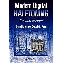 Modern Digital Halftoning (Signal Processing and Communications) (English Edition)