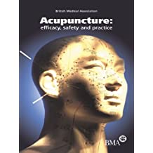 Acupuncture: Efficacy, Safety and Practice (English Edition)