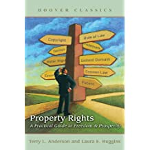 Property Rights: A Practical Guide to Freedom and Prosperity (HOOVER CLASSICS) (English Edition)