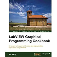 LabVIEW Graphical Programming Cookbook (English Edition)