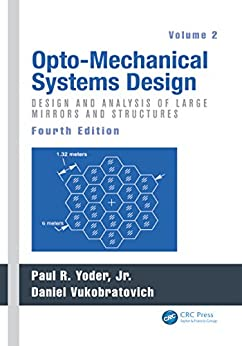 """""""Opto-Mechanical Systems Design, Volume 2: Design and Analysis of Large Mirrors and Structures (English Edition)"""",作者:[Paul Yoder, Daniel Vukobratovich]"""