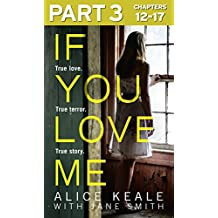 If You Love Me: Part 3 of 3: True love. True terror. True story. (English Edition)