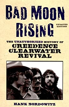 """Bad Moon Rising: The Unauthorized History of Creedence Clearwater Revival (English Edition)"",作者:[Bordowitz, Hank]"