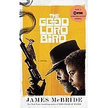 The Good Lord Bird: A Novel (English Edition)