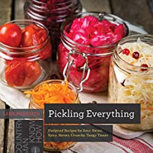 Pickling Everything: Foolproof Recipes for Sour, Sweet, Spicy, Savory, Crunchy, Tangy Treats (Countryman Know How) (English Edition)
