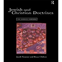 Jewish and Christian Doctrines: The Classics Compared (English Edition)
