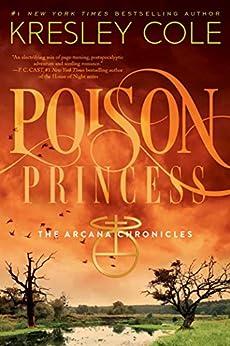 """Poison Princess (The Arcana Chronicles Book 1) (English Edition)"",作者:[Cole, Kresley]"