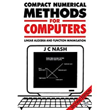 Compact Numerical Methods for Computers: Linear Algebra and Function Minimisation (English Edition)