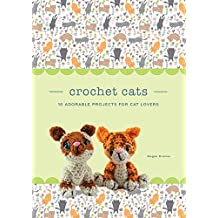 Crochet Cats: 10 Adorable Projects for Cat Lovers (Crochet Kits) (English Edition)