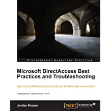 Microsoft DirectAccess Best Practices and Troubleshooting (English Edition)