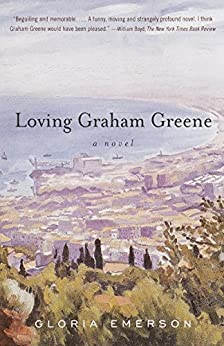 """Loving Graham Greene: A Novel (English Edition)"",作者:[Gloria Emerson]"