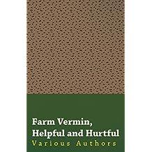 Farm Vermin, Helpful and Hurtful (English Edition)