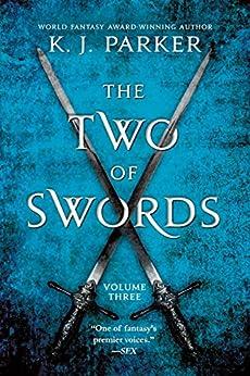 """The Two of Swords: Volume Three (English Edition)"",作者:[Parker, K. J.]"