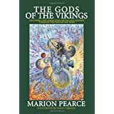 The Gods of the Vikings - Exploring the Norse Gods, Myths and Legends Through the Days of the Week