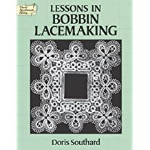Lessons in Bobbin Lacemaking (Dover Knitting, Crochet, Tatting, Lace) (English Edition)