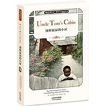 汤姆叔叔的小屋:UNCLE TOM'S CABIN(英文版)(赠英文朗读音频下载) (English Edition)