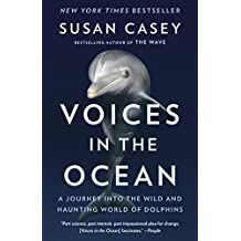Voices in the Ocean: A Journey into the Wild and Haunting World of Dolphins (English Edition)
