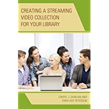Creating a Streaming Video Collection for Your Library (English Edition)