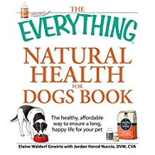 The Everything Natural Health for Dogs Book: The healthy, affordable way to ensure a long, happy life for your pet (Everything®) (English Edition)