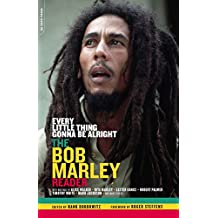 Every Little Thing Gonna Be Alright: The Bob Marley Reader (English Edition)