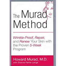 The Murad Method: Wrinkle-Proof, Repair, and Renew Your Skin with the Proven 5-Week Program (English Edition)
