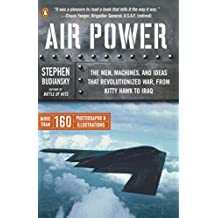 Air Power: The Men, Machines, and Ideas That Revolutionized War, from Kitty Hawk to Iraq (English Edition)