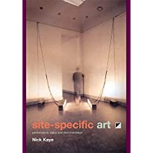 Site-Specific Art: Performance, Place and Documentation (English Edition)