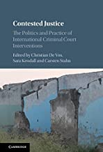 Contested Justice: The Politics and Practice of International Criminal Court Interventions (English Edition)