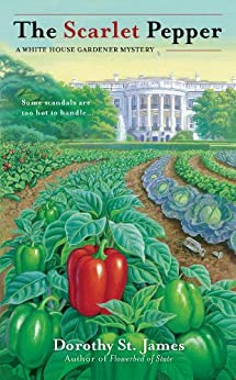 """""""The Scarlet Pepper (A White House Gardener Mystery Book 2) (English Edition)"""",作者:[St. James, Dorothy]"""