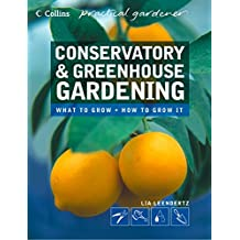 Conservatory and Greenhouse Gardening (Collins Practical Gardener) (English Edition)