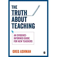 The Truth about Teaching: An evidence-informed guide for new teachers (English Edition)