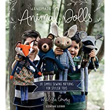 Handmade Animal Dolls: 20 Simple Sewing Patterns for Stylish Toys (English Edition)