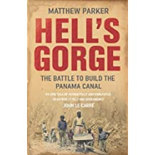 Hell's Gorge: The Battle to Build the Panama Canal (English Edition)