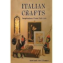 Italian Crafts: Inspirations From Folk Art (English Edition)
