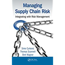 Managing Supply Chain Risk: Integrating with Risk Management (English Edition)