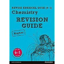 Revise Edexcel GCSE (9-1) Chemistry Higher Revision Guide (REVISE Edexcel GCSE Science 11) (English Edition)
