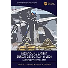 Individual Latent Error Detection (I-LED): Making Systems Safer (Transportation Human Factors) (English Edition)