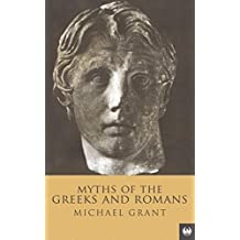 Myths Of The Greeks And Romans (English Edition)