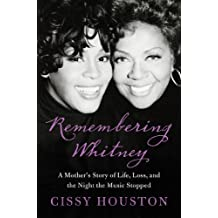 Remembering Whitney: My Story of Love, Loss, and the Night the Music Stopped (English Edition)