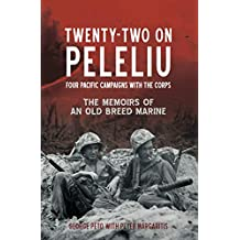 Twenty-Two on Peleliu: Four Pacific Campaigns with the Corps (English Edition)