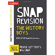 The History Boys: AQA GCSE 9-1 English Literature Text Guide: For the 2020 Autumn & 2021 Summer Exams (Collins GCSE Grade 9-1 SNAP Revision) (English Edition)