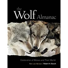 Wolf Almanac, New and Revised: A Celebration Of Wolves And Their World (English Edition)