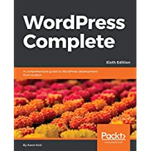 WordPress Complete: A comprehensive guide to WordPress development from scratch (English Edition)